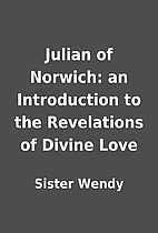 Julian of Norwich: an Introduction to the…