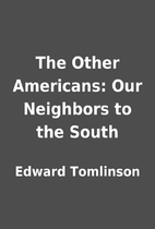 The Other Americans: Our Neighbors to the…