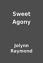 Sweet Agony by Jolynn Raymond