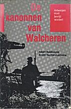 De kanonnen van Walcheren - Antwerpen moet…