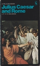 Julius Caesar and Rome by J.P.V.D. Balsdon