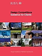 Design competitions : guidance for clients…