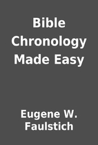 Bible Chronology Made Easy by Eugene W.…