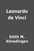 Leonardo da Vinci by Edith M. Almedingen