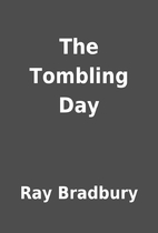 The Tombling Day by Ray Bradbury