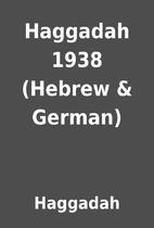 Haggadah 1938 (Hebrew & German) by Haggadah