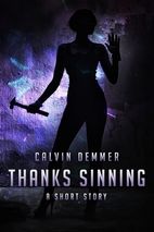 Thanks Sinning by Calvin Demmer
