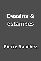 Dessins & estampes by Pierre Sanchez