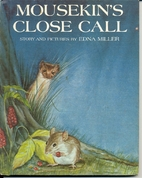 Mousekin's Close Call by Edna Miller