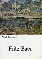Fritz Baer 1850 - 1919. Der Landschaftsmaler…