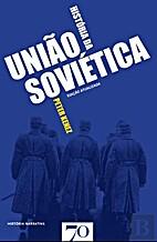 Historia da Uniao Sovietica by Peter Kenez