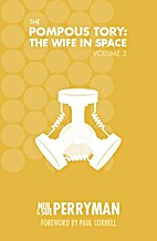 The Pompous Tory: The Wife in Space Volume 3…
