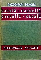 Diccionari Practic Castella-Catala,…