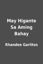 May Higante Sa Aming Bahay by Rhandee…