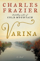 Varina: A Novel by Charles Frazier