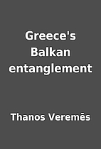 Greece's Balkan entanglement by Thanos…