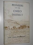 Pioneers of the Omeo district by Jane Vince…