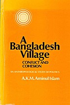 A Bangladesh village: conflict and cohesion;…
