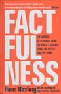 Factfulness: Ten Reasons We're Wrong About the World - and Why Things Are Better Than You Think by Hans Rosling
