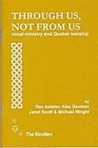 Through us, not from us: vocal ministry and…