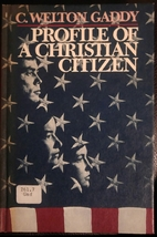 Profile of a Christian citizen by C. Welton…