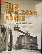 The Railroad Scene by William D. Middleton