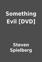 Something Evil [DVD] by Steven Spielberg