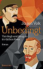 Unbedingt: Van Gogh und Gauguin im Gelben…