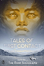 Tales of First Contact: Five Short Stories…