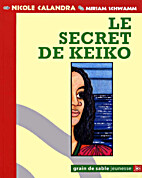 Le secret de Keiko by Nicole Calandra