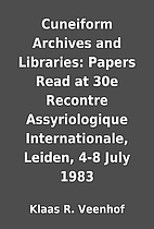 Cuneiform Archives and Libraries: Papers…