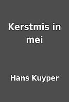 Kerstmis in mei by Hans Kuyper