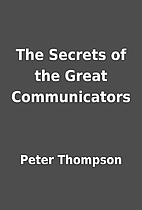 The Secrets of the Great Communicators by…
