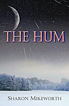 The Hum by Sharon Mikeworth
