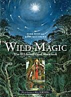 Wild Magic: The Wildwood Tarot Workbook by…