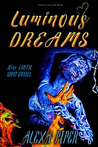 Luminous Dreams by Alexa Piper