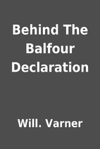 Behind The Balfour Declaration by Will.…