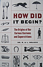 How Did It Begin?: The Origin of Our Curious…
