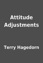 Attitude Adjustments by Terry Hagedorn