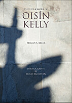 The Life and Work of Oisin Kelly by Fergus…