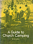 A guide to church camping by John LaNoue