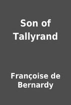 Son of Tallyrand by Françoise de Bernardy