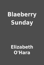 Blaeberry Sunday by Elizabeth O'Hara