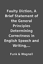 Faulty Diction, A Brief Statement of the…