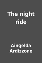 The night ride by Aingelda Ardizzone