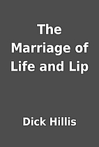 The Marriage of Life and Lip by Dick Hillis