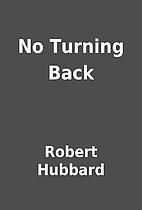 No Turning Back by Robert Hubbard