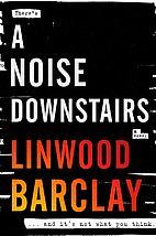 A Noise Downstairs: A Novel by Linwood…