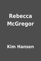 Rebecca McGregor by Kim Hansen