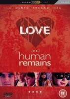 Love and Human Remains [1993 film] by Denys…
